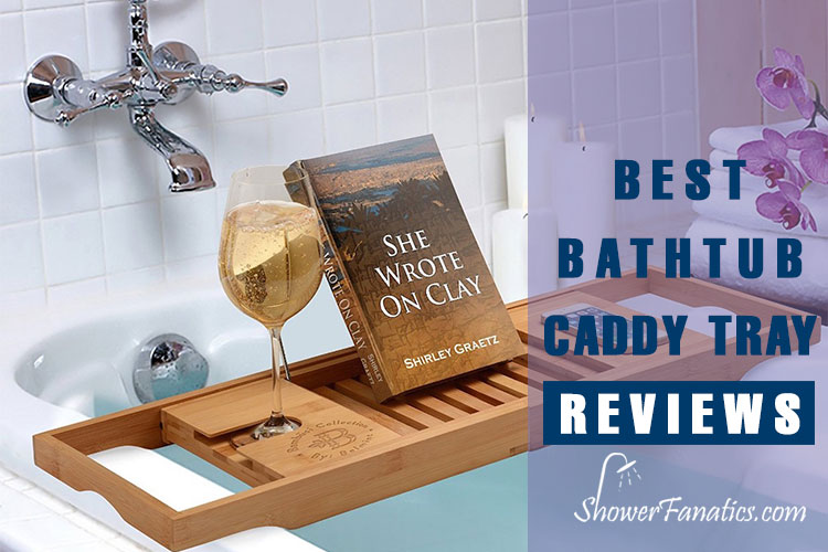 Best Bathtub Caddy Tray